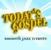 Today's Gospel Smooth Jazz Tribute, Smooth Jazz All Stars