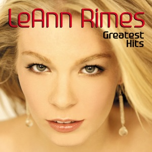 LeAnn Rimes - One Way Ticket (Because I Can)