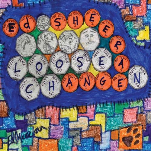 Ed Sheeran - Loose Change - EP