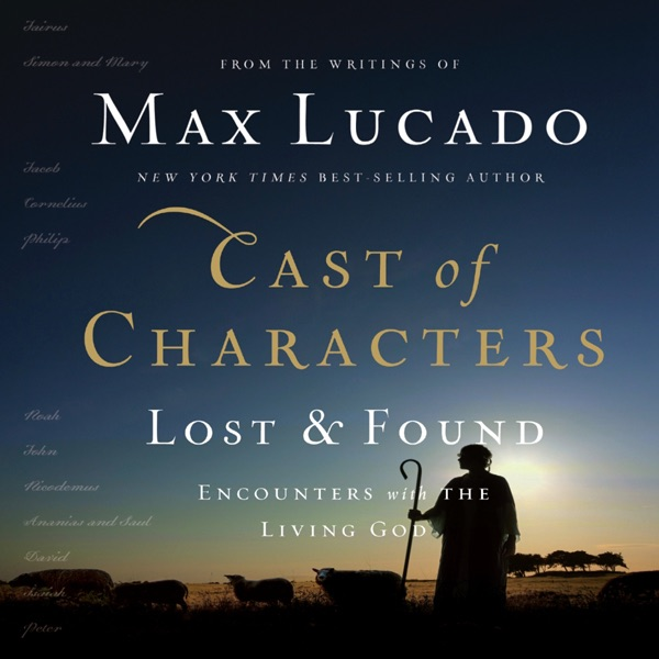 Cast Of Characters Lost And Found Encounters With The Living God