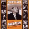 Temas Ineditos de Sus Peliculas, Javier Solís