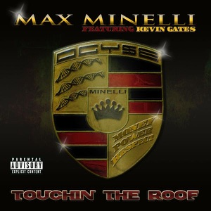 Touchin the Roof (feat. Kevin Gates) - Single Mp3 Download