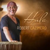 Robert Cazimero - Holoholo Ka'a