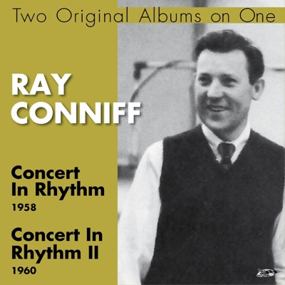 Concert in Rhythm, Concert in Rhythm II (Two Original Albums On One) - Ray Conniff