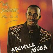 Mr. Johnson Play for Me - Adewale Ayuba