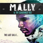 MaLLy & the Sundance Kid - Swallowing the Reign