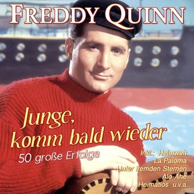 Junge, komm bald wieder - 50 große Erfolge - Freddy Quinn