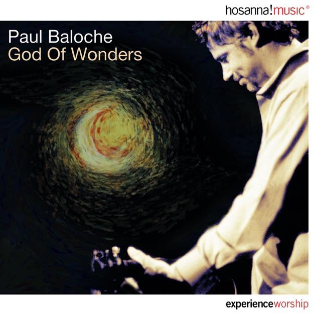 God of Wonders  by Paul Baloche