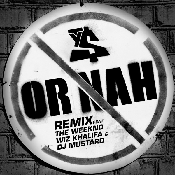 Or Nah (feat. The Weeknd, Wiz Khalifa and DJ Mustard) [Remix] - Single