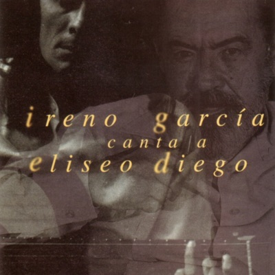 Ireno García Canta a Eliseo Diego - Ireno García
