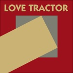 Love Tractor - Fun to Be Happy