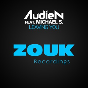 Leaving You (feat. Michael S.) [Radio Edit] - Single Mp3 Download