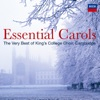 Essential Carols - The Very Best of King's College, Cambridge, Choir of King's College, Cambridge