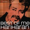 Best Of Me: Hariharan