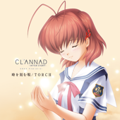 TVアニメーション『CLANNAD AFTER STORY』OP&ED 時を刻む唄 / TORCH - EP