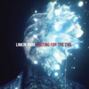 Waiting for the End - Single, LINKIN PARK