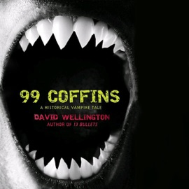 99 Coffins: A Historical Vampire Tale (Unabridged) - David Wellington mp3 listen download
