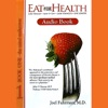 Eat for Health: Lose Weight - Keep It Off - Look Younger - Live Longer (Unabridged Nonfiction) AudioBook Download