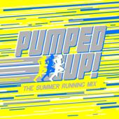 Pumped Up! The Summer Running Mix