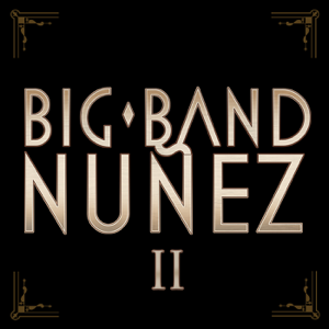 Pavel Nuñez - Big Band Nuñez II