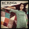 If You Really Do - Single, Bic Runga