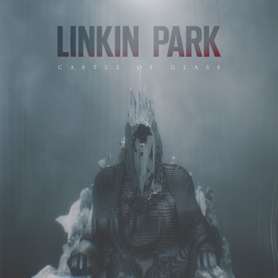 Castle of Glass - EP - Linkin Park