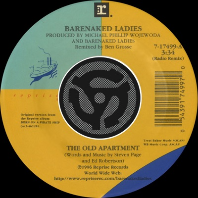 The Old Apartment (Radio Remix) / Lovers In a Dangerous Time (Digital 45) - Single - Barenaked Ladies