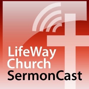 LifeWay Church Sermoncast