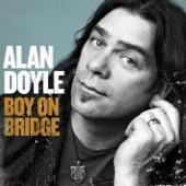 Alan Doyle - Love While Love's Awake