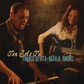 Tan Sólo Tú (feat. Natalia Jiménez) - Franco de Vita