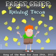 Raining Tacos - Parry Gripp - Parry Gripp