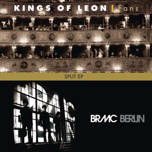 Kings of Leon & Black Rebel Motorcycle Club - Split: Kings of Leon & Black Rebel Motorcyle Club - EP