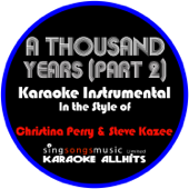 A Thousand Years (Part 2) [In the Style of Christina Perri & Steve Kazee] [Karaoke Instrumental Version]