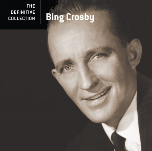 Bing Crosby - The Definitive Collection: Bing Crosby