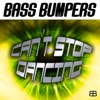 Bass Bumpers - Can't Stop Dancing (Maystick Mix)