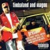 Timbaland & Magoo - Present, Timbaland & Magoo