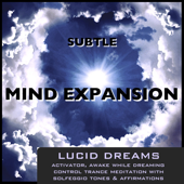 Lucid Dreams Activator: Awake While Dreaming, Control Trance Meditation With Solfeggio Tones & Affirmations