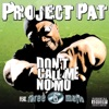 Don t Call Me No Mo feat Three 6 Mafia Single