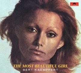 The Most Beautiful Girl Remastered Bert Kaempfert And His Orchestra