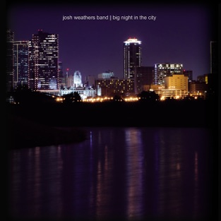Big Night In the City – Josh Weathers Band