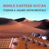 Middle Eastern Guitar [Turkish & Arabic Instrumentals]