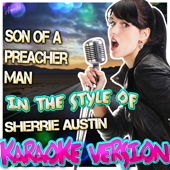 Son of a Preacher Man (In the Style of Sherrie Austin) [Karaoke Version]