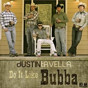 dUSTIN tAVELLA - Do It Like Bubba