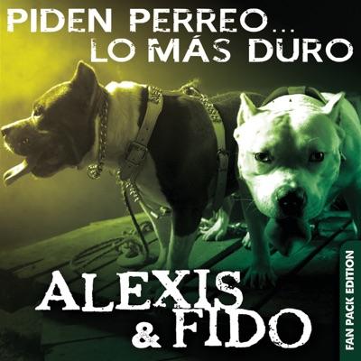 Piden Perreo ... Lo Más Duro (Deluxe Edition) - Alexis & Fido