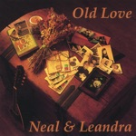 Neal and Leandra - Old Love