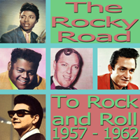 The Rocky Road To Rock'n'roll 1957-1962