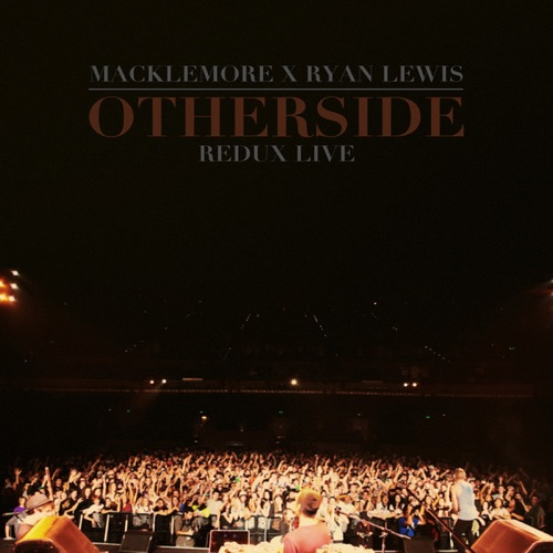Macklemore & Ryan Lewis - Otherside Remix (Live) - Single