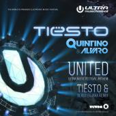 United (Ultra Music Festival Anthem) [Tiësto & Blasterjaxx Remix] - Tiësto, Quintino & Alvaro