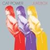 Cat Power - Jukebox Deluxe Edition Album