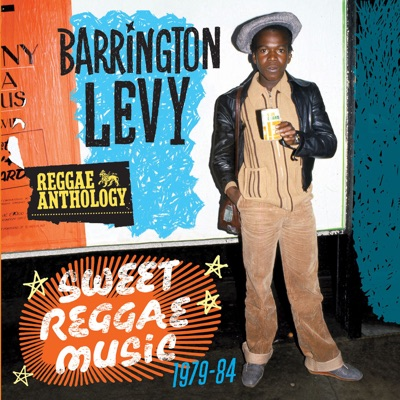 Reggae Anthology: Sweet Reggae Music (1979-84) - Barrington Levy